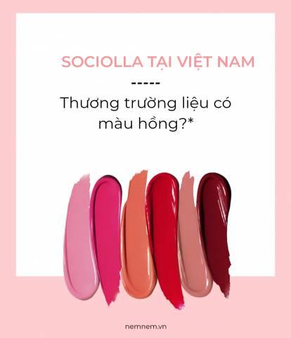 Sociolla Việt Nam  - Thương trường liệu có màu hồng?*